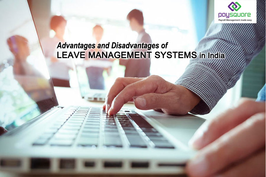 Advantages and Disadvantages of leave management systems in India