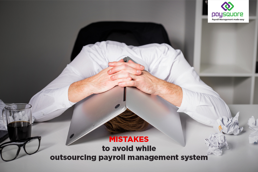 Mistakes to avoid while outsourcing payroll management system