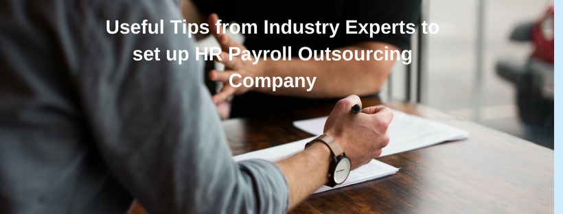 Useful Tips from Industry Experts to set up HR Payroll Outsourcing Company (2)
