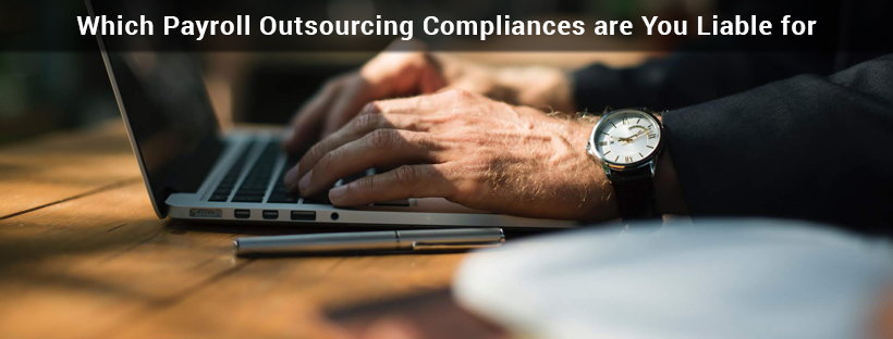 Which Payroll Outsourcing Compliances are You Liable for